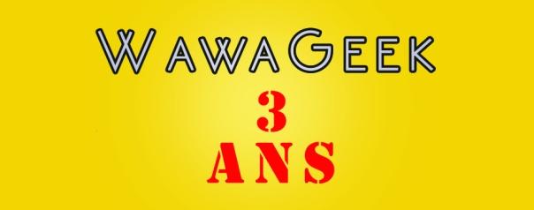 anniversaire Wawageek